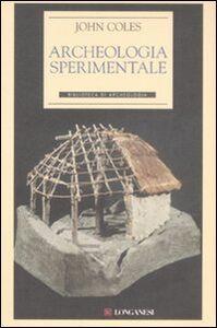 Foto Cover di Archeologia sperimentale, Libro di John Coles, edito da Longanesi