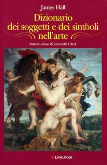 Dizionario dei soggetti e dei simboli nell'arte - James Hall - copertina
