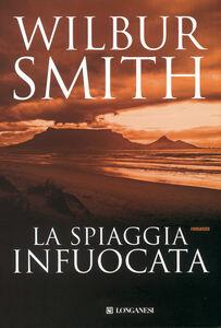 Libro La spiaggia infuocata Wilbur Smith