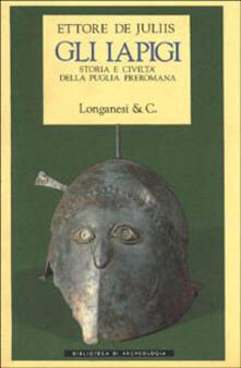 Gli Iapigi. Storia e civiltà della Puglia preromana.pdf