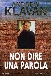 Foto Cover di Non dire una parola, Libro di Andrew Klavan, edito da Longanesi