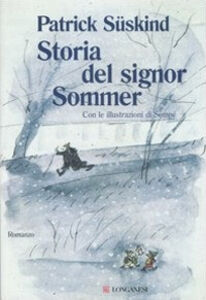 Foto Cover di Storia del signor Sommer, Libro di Patrick Süskind, edito da Longanesi