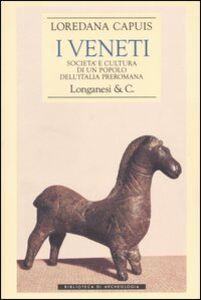 Libro I Veneti. Società e cultura di un popolo dell'Italia preromana Loredana Capuis