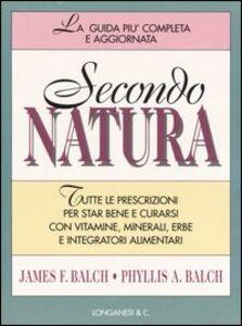 Foto Cover di Secondo natura, Libro di James Balch,Phyllis Balch, edito da Longanesi
