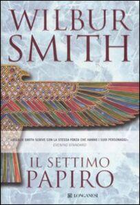 Foto Cover di Il settimo papiro, Libro di Wilbur Smith, edito da Longanesi