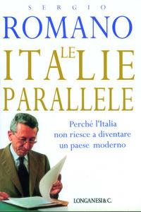 Le italie parallele. Perché l'Italia non riesce a diventare un paese moderno