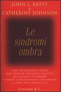 Libro Le sindromi ombra John J. Ratey , Catherine Johnson