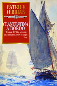 Foto Cover di Clandestina a bordo, Libro di Patrick O'Brian, edito da Longanesi