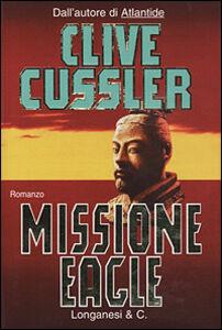 Foto Cover di Missione Eagle, Libro di Clive Cussler, edito da Longanesi