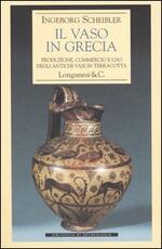 Il vaso in Grecia. Produzione, commercio e uso degli antichi vasi in terracotta