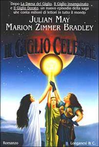 Libro Il Giglio celeste Marion Zimmer Bradley , Julian May
