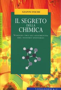 Libro Il segreto della chimica Gianni Fochi