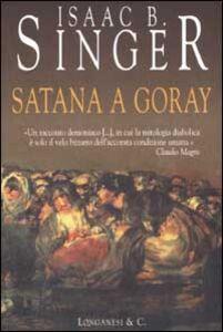 Foto Cover di Satana a Goray, Libro di Isaac B. Singer, edito da Longanesi