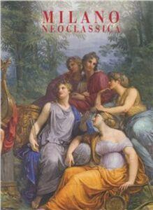 Libro Milano neoclassica Fernando Mazzocca , Alessandro Morandotti , Enrico Colle