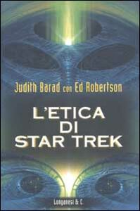 Foto Cover di L' etica di Star Trek, Libro di Judy Barad,Ed Robertson, edito da Longanesi