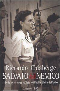 Libro Salvato dal nemico Riccardo Chiaberge