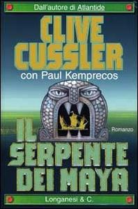 Libro Il serpente dei Maya Clive Cussler , Paul Kemprecos