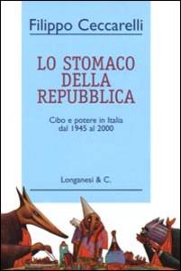 Libro Lo stomaco della Repubblica Filippo Ceccarelli