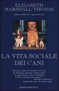 Libro La vita sociale dei cani Elizabeth Marshall Thomas