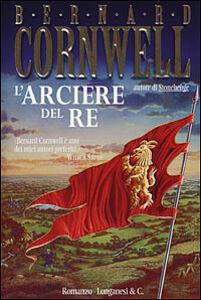 Libro L' arciere del re Bernard Cornwell