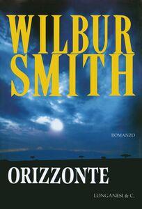 Foto Cover di Orizzonte, Libro di Wilbur Smith, edito da Longanesi