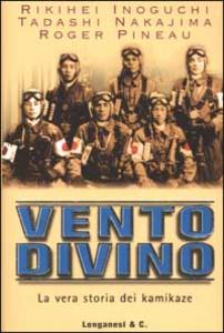 Libro Vento divino. La vera storia dei kamikaze Rikihei Inoguchi , Tadashi Nakajima , Roger Pineau