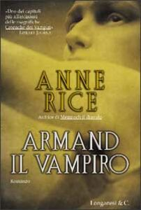 Libro Armand il vampiro Anne Rice