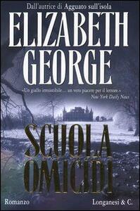 Scuola omicidi - Elizabeth George - copertina