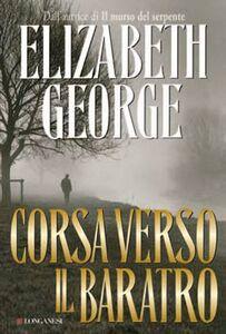 Foto Cover di Corsa verso il baratro, Libro di Elizabeth George, edito da Longanesi