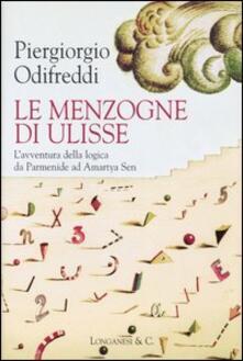Le menzogne di Ulisse. L'avventura della logica da Parmenide ad Amartya Sen - Piergiorgio Odifreddi - copertina