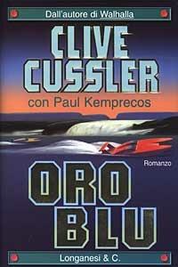 Oro blu - Clive Cussler,Paul Kemprecos - copertina
