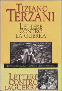 Foto Cover di Lettere contro la guerra. Con videocassetta, Libro di Tiziano Terzani, edito da Longanesi