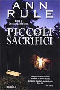 Libro Piccoli sacrifici Ann Rule