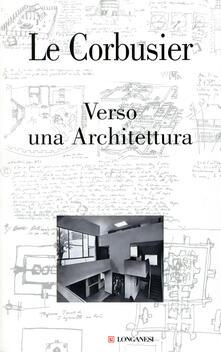 Mercatinidinataletorino.it Verso una Architettura. Ediz. illustrata Image