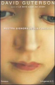 Libro Nostra signora della foresta David Guterson