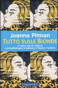 Libro Tutto sulle bionde Joanna Pitman