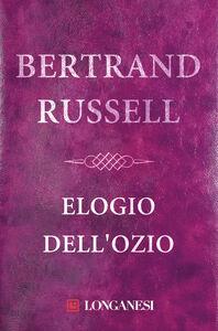 Libro Elogio dell'ozio Bertrand Russell