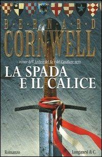 La La spada e il calice - Cornwell Bernard - wuz.it