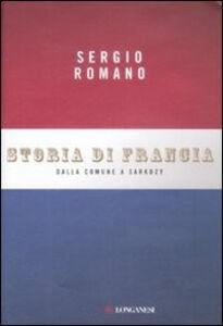 Libro Storia di Francia. Dalla Comune a Sarkozy Sergio Romano