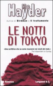Foto Cover di Le notti di Tokyo, Libro di Mo Hayder, edito da Longanesi