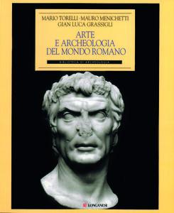 Libro Arte e archeologia nel mondo romano G. Luca Grassigli , Mauro Menichetti , Mario Torelli
