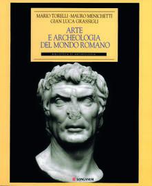 Arte e archeologia nel mondo romano - G. Luca Grassigli,Mauro Menichetti,Mario Torelli - copertina