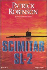 Foto Cover di Scimitar SL-2, Libro di Patrick Robinson, edito da Longanesi