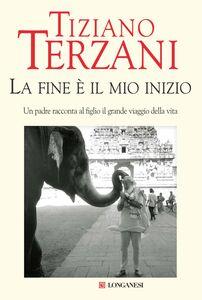 Foto Cover di La fine è il mio inizio, Libro di Tiziano Terzani, edito da Longanesi