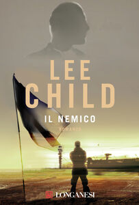 Foto Cover di Il nemico, Libro di Lee Child, edito da Longanesi