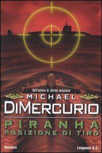 Foto Cover di Piranha. Posizione di tiro, Libro di Michael DiMercurio, edito da Longanesi