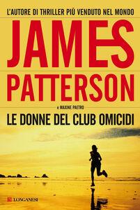 Libro Le donne del club omicidi James Patterson , Maxine Paetro