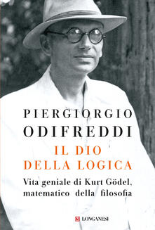 Aboutschuster.de Il dio della logica. Vita geniale di Kurt Gödel, matematico della filosofia Image