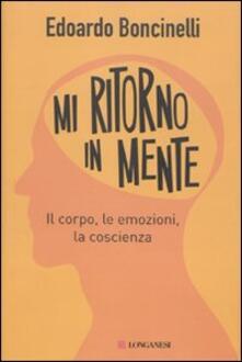 Mi ritorno in mente. Il corpo, le emozioni, la coscienza.pdf