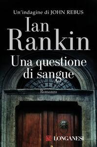 Libro Una questione di sangue Ian Rankin
